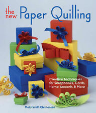The New Paper Quilling: Creative Techniques for Scrapbooks, Cards, Home Accents