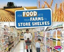 Here to There: How Food Gets from Farms to Store Shelves by Erika L. Shores...