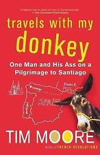 Travels with My Donkey: One Man and His Ass on a Pilgrimage to Santiago by Moor
