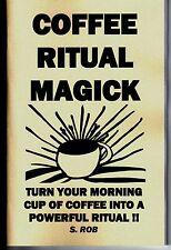 COFFEE RITUAL MAGICK book by S. Rob magic occult