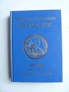 MONNAIES COLONIALES FRANCAISES GADOURY -COUSINIE 1670-1988