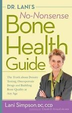 Dr. Lani's No-Nonsense Bone Health Guide: The Truth About Density Testing, Ost..