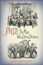 Phiz: The Man Who Drew Dickens, Lester, Valerie, Very Good Book