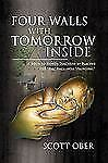 Four Walls with Tomorrow Inside (Paperback or Softback)