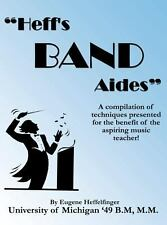 Heff's Band Aides : A Compilation of Techniques Presented for the Benefit of...