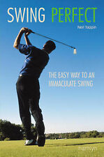 Swing Perfect: The Easy Way to an Immaculate Swing Neil Tappin New Golf Book