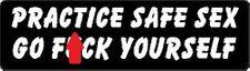 PRACTICE SAFE SEX GO F@#$ YOURSELF HELMET STICKER
