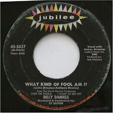 BILLY DANIELS - WHAT KIND OF FOOL AM I? c/w GONNA BUILD A MOUNTAIN - VG 45