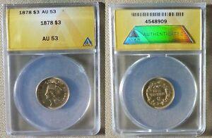 "Three Dollars : 1878 , Gold $3 , AU58 , Cert "" ANACS "" IRUS872"