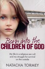 Born Into The Children Of God by Natacha Tormey BRAND NEW BOOK (Paperback 2014)
