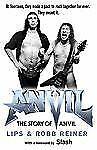 BOOK The Story of Anvil by Lips & Robb Reiner Hardcover NEW