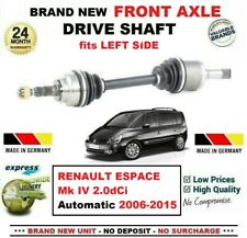 FOR RENAULT ESPACE Mk IV 2.0dCi Auto 2006-2015 1x NEW FRONT AXLE LEFT DRIVESHAFT