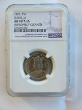 1893 ISABELLA 25C US COIN NGC AU DETAILS US COIN