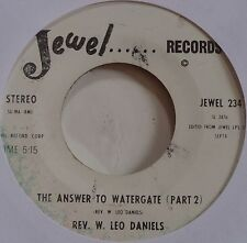 W. LEO DANIELS ~ ANSWER to WATERGATE ~ SPOKEN WORD 45 samples RARE ~ HEAR IT!