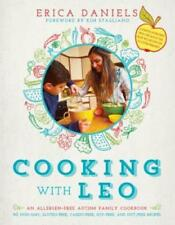 Cooking with Leo: An Allergen-Free Autism Family Cookbook by Erica Daniels: New
