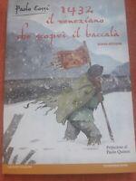 1432. Il veneziano che scoprì il baccalà - Cossi Paolo