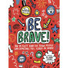 Be Brave! Mindful Kids: An Activity Book for Young People Who Sometimes Feel NEW