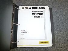 New Holland W170B Tier III 3 Wheel Loader Parts Catalog Manual Book