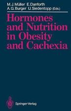 Hormones and Nutrition in Obesity and Cachexia by Manfred J. Muller (1990,...