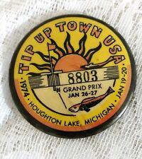 1974 TIP-Up TOWN  U.S.A. BADGE  PINBACK Houghton Lake Michigan #8803 Grand Prix