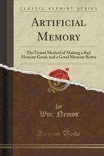 Artificial Memory : The Grand Method of Making a Bad Memory Good, and a Good...