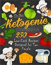 Ketogenic Cookbook: 250 Low-Carb Recipes Designed for Two People New Book