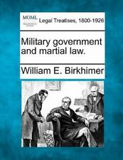Military Government And Martial Law.: By William E. Birkhimer