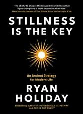 Stillness is the Key: An Ancient Strategy for Modern Life by Ryan Holiday: Used