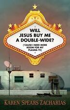 Will Jesus Buy Me a Double-Wide?: ('Cause I Need More Room for My Plasma TV), Ka