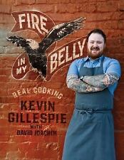 Fire in My Belly : Real Cooking by Kevin Gillespie and David Joachim (2012,...