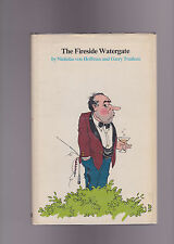 THE FIRESIDE WATERGATE.GARY TRURUDEAU.SIGNED IST .HB/DJ.