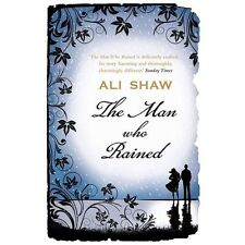 The Man Who Rained by Ali Shaw (2013, Paperback) Atlanic fiction novel ppb/pb