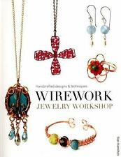 Wirework Jewelry Workshop: Handcrafted Designs & Techniques (Paperback or Softba