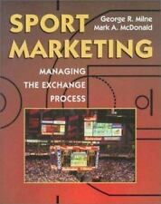 Sport Marketing : Managing the Exchange Process by Mark A. McDonald and...