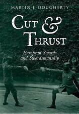 """CUT & THRUST"" EUROPEAN SWORDS & SWORDMANSHIP BY MARTIN J. DOUGHERTY. PAPERBACK"