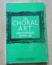 The Choral Art, Choral Performance as a Guide to Music History,  by Arthur Lief