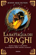 La battaglia dei draghi. Romanzo di Jenny-Mai Nuyen - Ed. Armenia