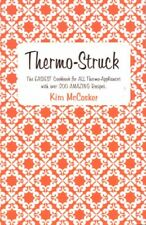 Thermo-Struck by Kim McCosker BOOK Cookbook Thermo Chef ThermoChef
