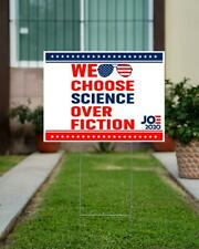 We Choose Science Over Fiction Yard Sign, Political Voting President Yard Sign