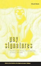 Gay Signatures: Gay and Lesbian Theory, Fiction and Film in France, 1945-1995 (B