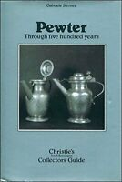 Pewter: Through Five Hundred Years (Christie's ... by Sterner, Gabriele Hardback