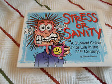 Stress or Sanity A Survival Guide for Life in the 21st Century (2002, Paperback)