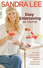 Easy Entertaining at Home: Cocktails, Finger Foods, and Creative Ideas for Year-