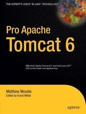 Expert's Voice in Java Ser.: Pro Apache Tomcat 6 by Kunal Mittal and Matthew...