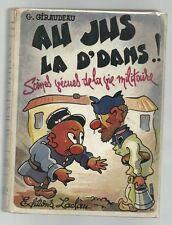 G GIRAUDEAU Au jus la d'dans 1946 TBE eo