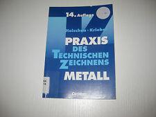 Praxis des Technischen Zeichnens. Metall von Hoischen / Kriebel , 14. Aufl. 2006