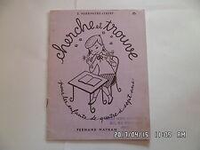 LIVRE EDITION FERNAND NATHAN CHERCHE ET TRAVAUX ENFANTS DE 4 A 7 ANS N°5 1964 J1