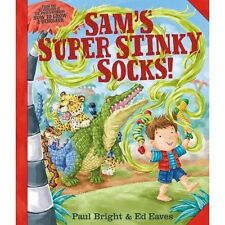 SAM'S SUPER STINKY SOCKS! by PAUL BRIGHT & ED EAVES - Great Childrens Book NEW