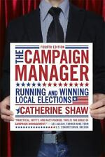 NEW - The Campaign Manager: Running and Winning Local Elections