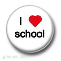 I Love / Heart School 1 Inch / 25mm Pin Button Badge Reunion Geeks Nerds Kitsch